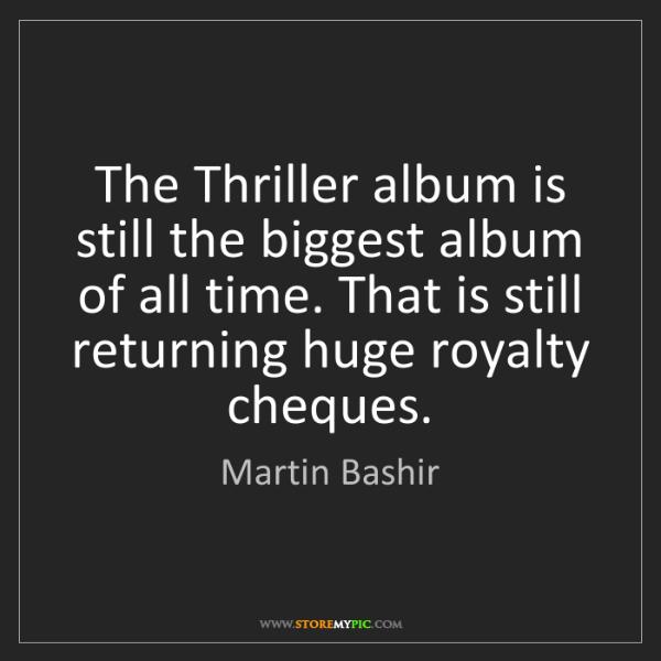Martin Bashir: The Thriller album is still the biggest album of all...