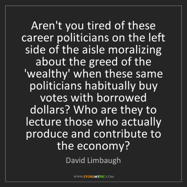 David Limbaugh: Aren't you tired of these career politicians on the left...