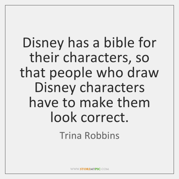 Disney has a bible for their characters, so that people who draw ...