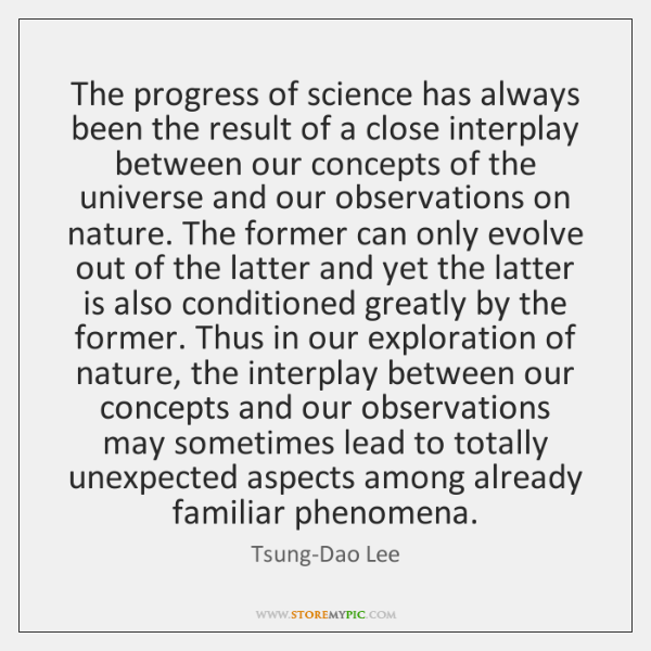 The progress of science has always been the result of a close ...