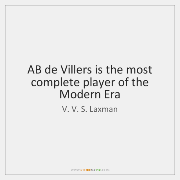 AB de Villers is the most complete player of the Modern Era