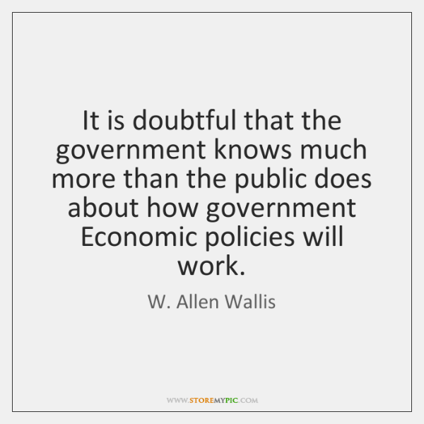 It is doubtful that the government knows much more than the public ...