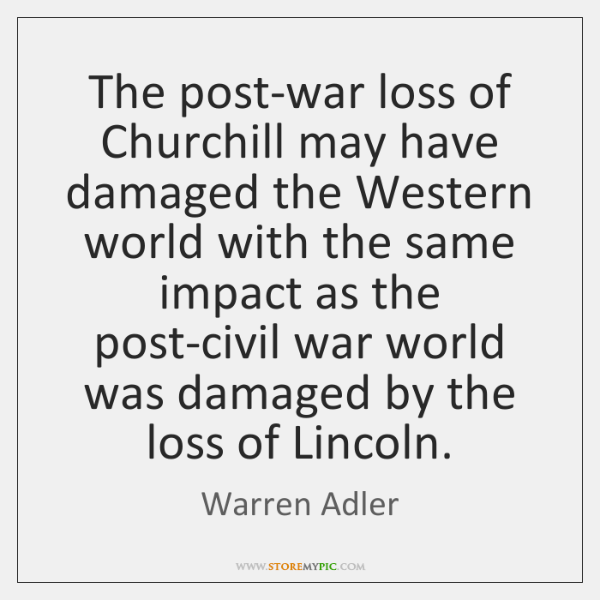 The post-war loss of Churchill may have damaged the Western world with ...