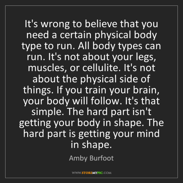 Amby Burfoot: It's wrong to believe that you need a certain physical...