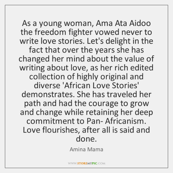 As a young woman, Ama Ata Aidoo the freedom fighter vowed never ...