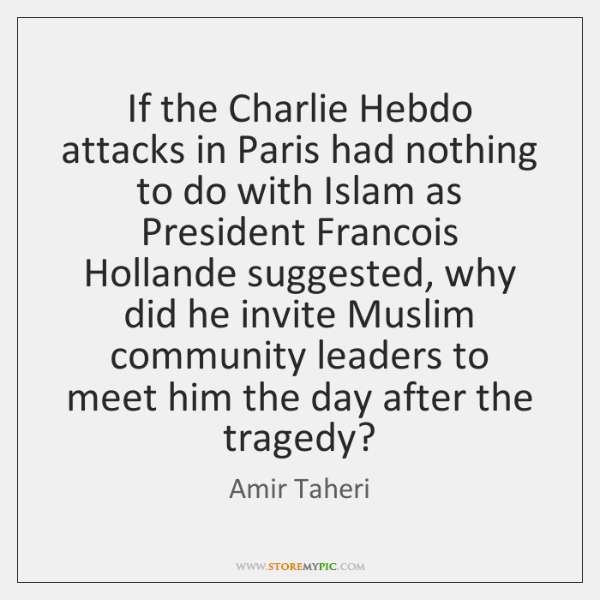 If the Charlie Hebdo attacks in Paris had nothing to do with ...