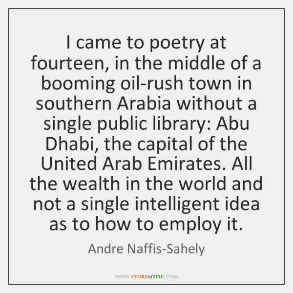 I came to poetry at fourteen, in the middle of a booming ...