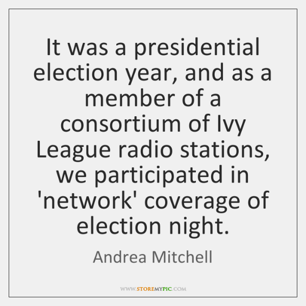 It was a presidential election year, and as a member of a ...