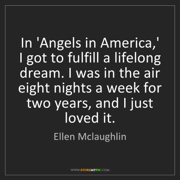 Ellen Mclaughlin: In 'Angels in America,' I got to fulfill a lifelong dream....
