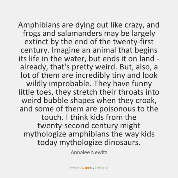 Amphibians are dying out like crazy, and frogs and salamanders may be ...