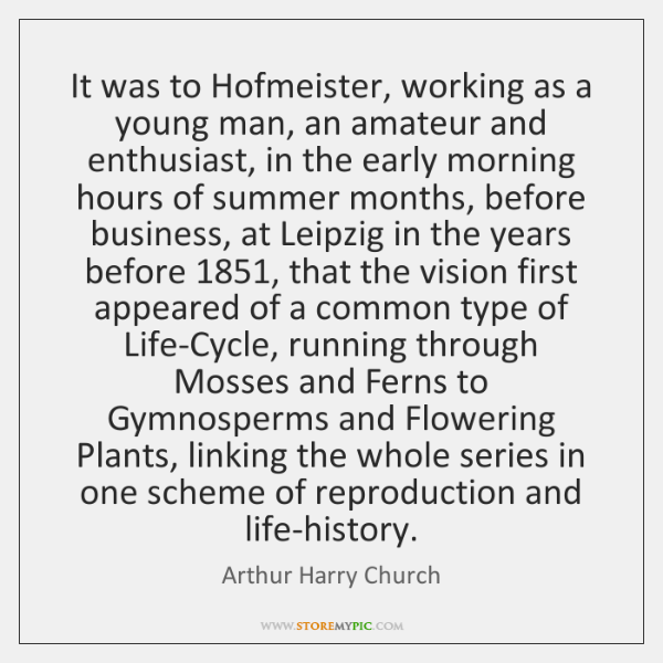 It was to Hofmeister, working as a young man, an amateur and ...