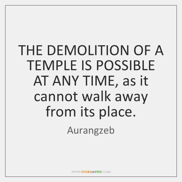 THE DEMOLITION OF A TEMPLE IS POSSIBLE AT ANY TIME, as it ...