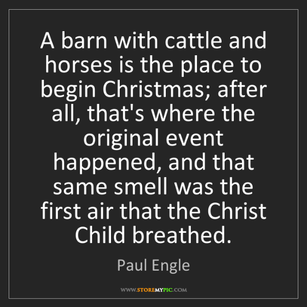 Paul Engle: A barn with cattle and horses is the place to begin Christmas;...