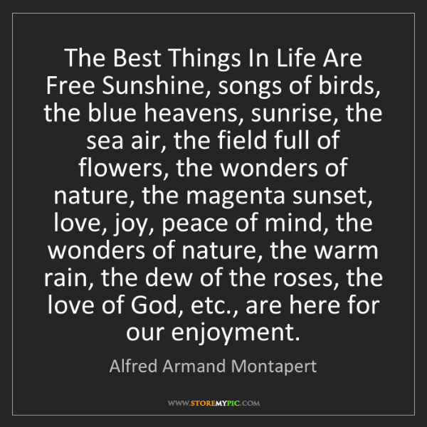 Alfred Armand Montapert: The Best Things In Life Are Free Sunshine, songs of birds,...