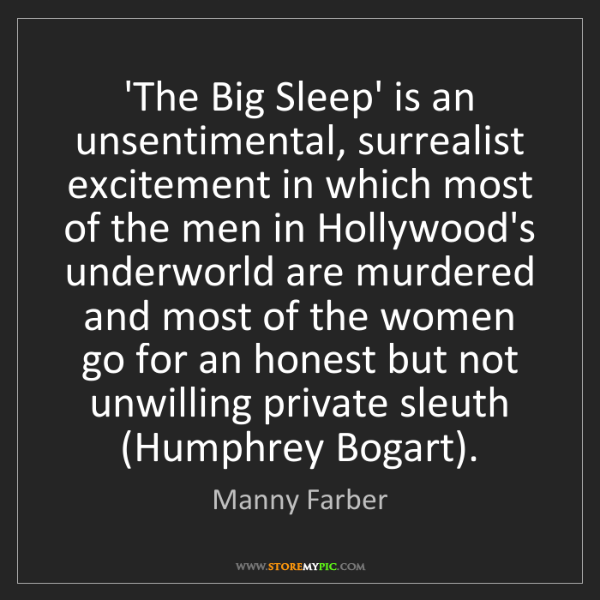 Manny Farber: 'The Big Sleep' is an unsentimental, surrealist excitement...