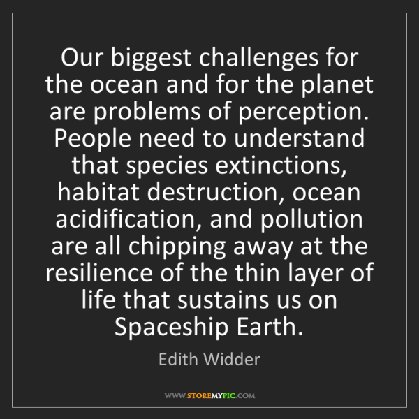 Edith Widder: Our biggest challenges for the ocean and for the planet...
