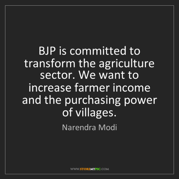 Narendra Modi: BJP is committed to transform the agriculture sector....