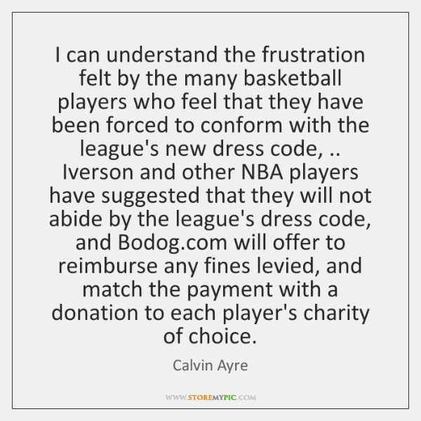 I can understand the frustration felt by the many basketball players who ...