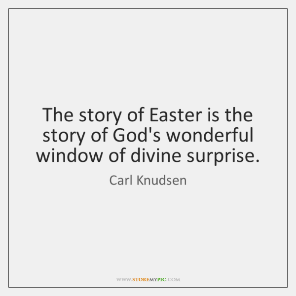 The story of Easter is the story of God's wonderful window of ...