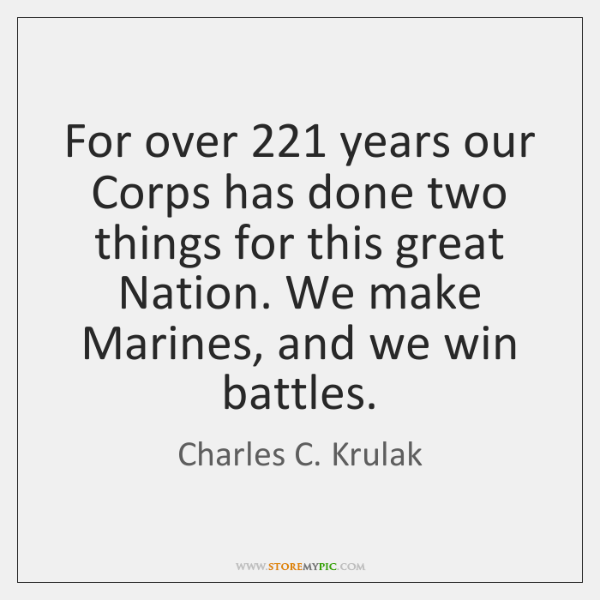 For over 221 years our Corps has done two things for this great ...