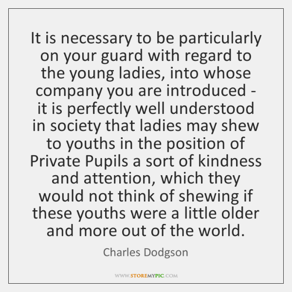 It is necessary to be particularly on your guard with regard to ...