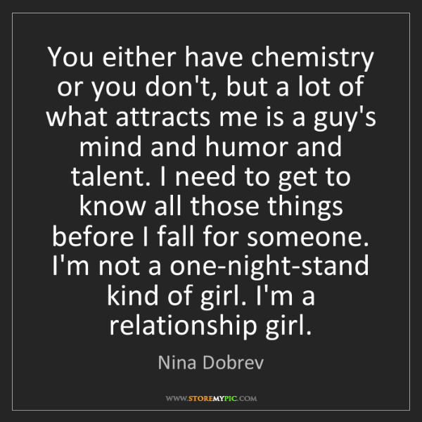 Nina Dobrev: You either have chemistry or you don't, but a lot of...