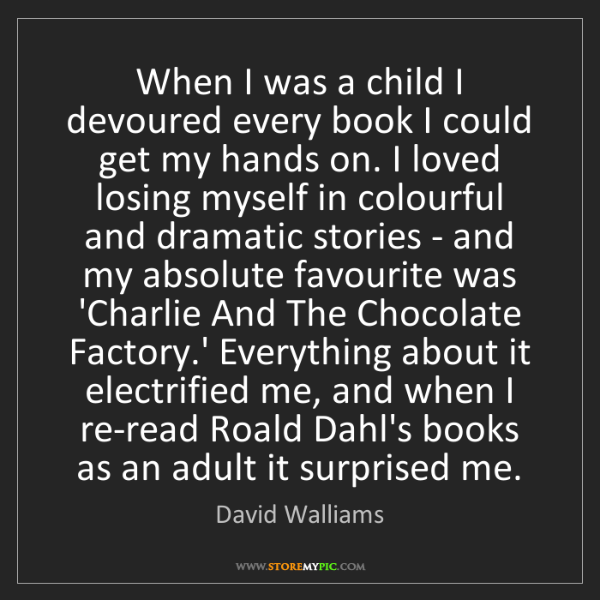 David Walliams: When I was a child I devoured every book I could get...