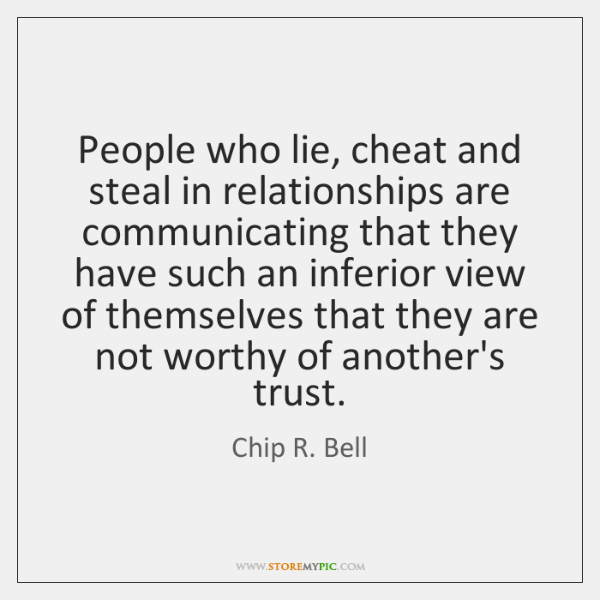 People Who Lie Cheat And Steal In Relationships Are Communicating