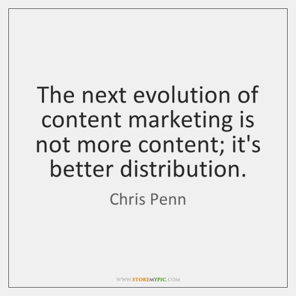The next evolution of content marketing is not more content; it's better ...
