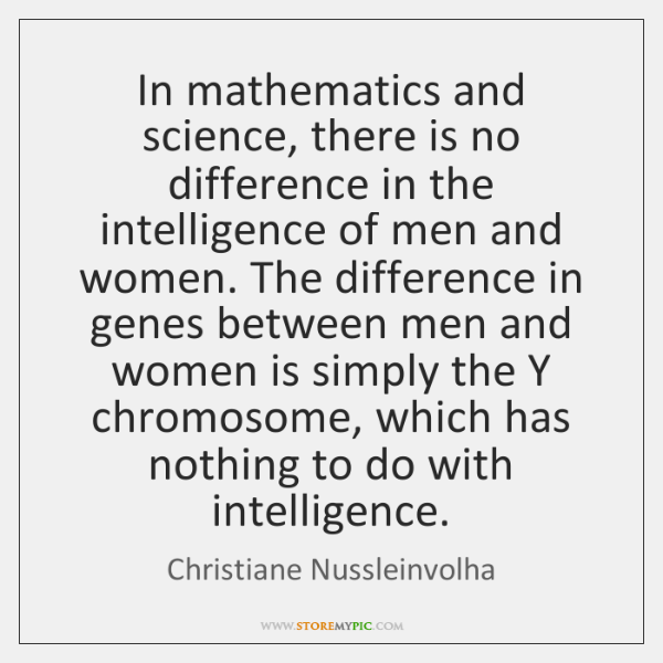 In mathematics and science, there is no difference in the intelligence of ...