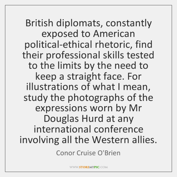 British diplomats, constantly exposed to American political-ethical rhetoric, find their professiona