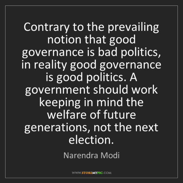 Narendra Modi: Contrary to the prevailing notion that good governance...