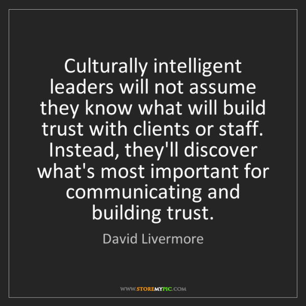 David Livermore: Culturally intelligent leaders will not assume they know...