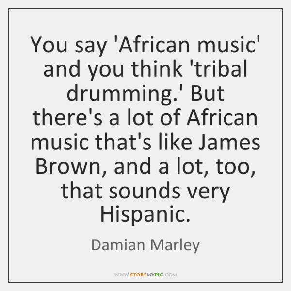 You say 'African music' and you think 'tribal drumming.' But there's ...