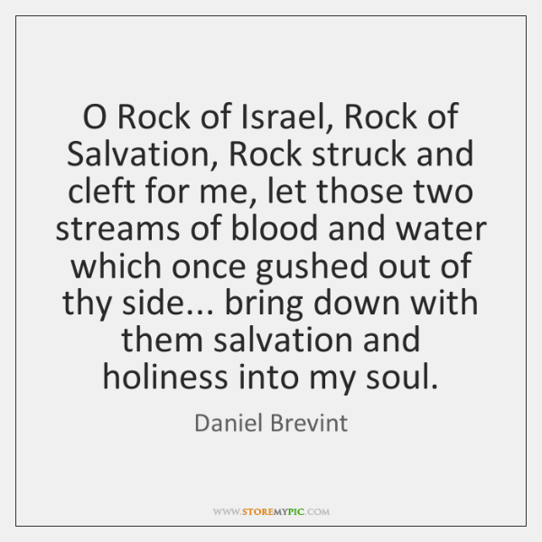 O Rock of Israel, Rock of Salvation, Rock struck and cleft for ...