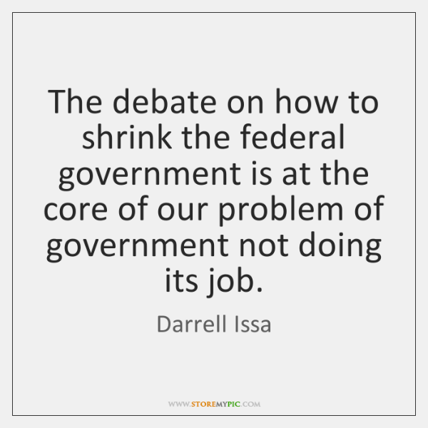 The debate on how to shrink the federal government is at the ...