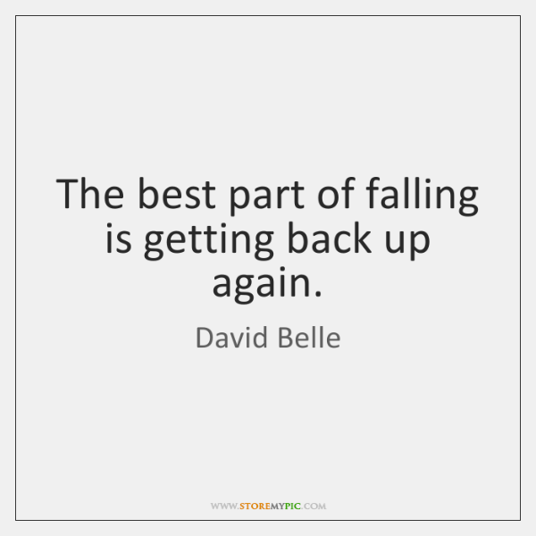 Unique Quotes About Getting Back Up Again
