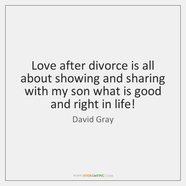 Love after divorce is all about showing and sharing with my son ...