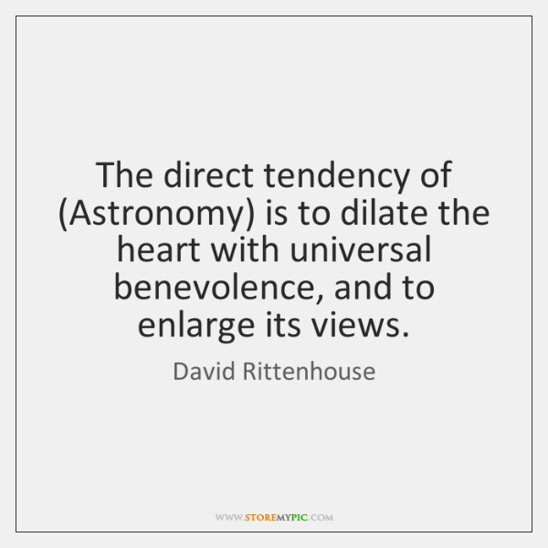 The direct tendency of (Astronomy) is to dilate the heart with universal ...