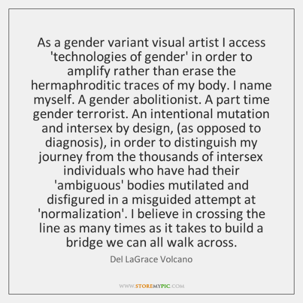 As a gender variant visual artist I access 'technologies of gender' in ...