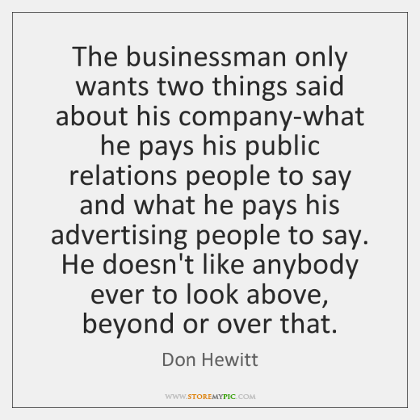 The businessman only wants two things said about his company-what he pays ...