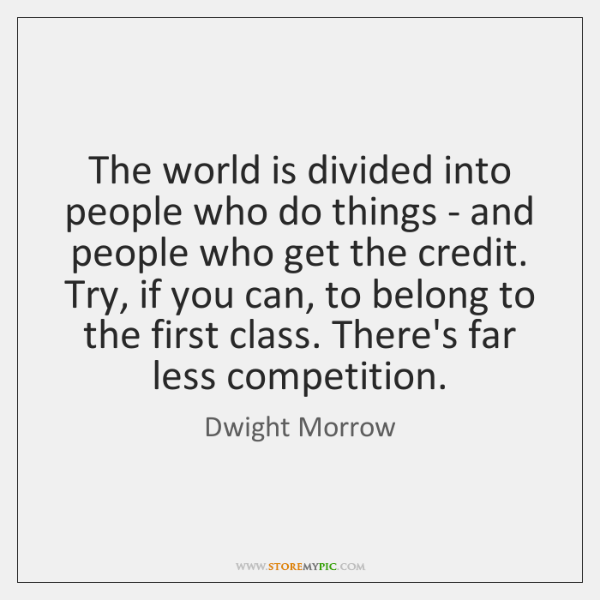 The world is divided into people who do things - and people ...