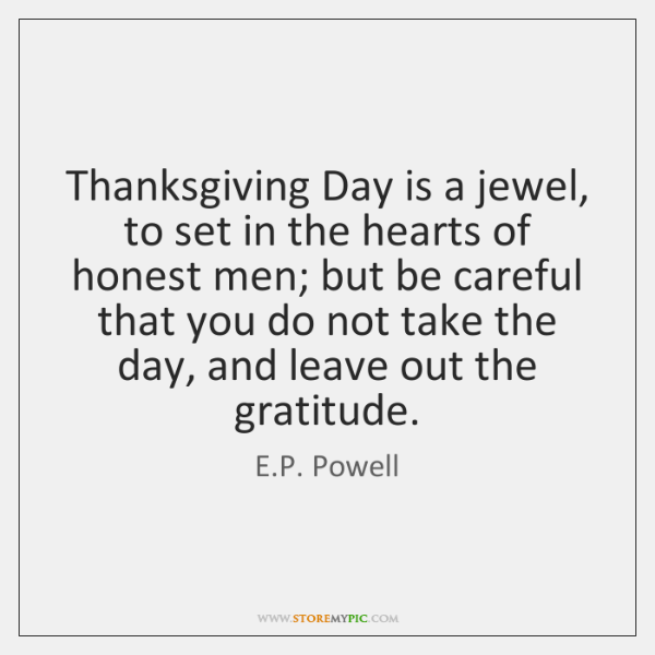 Thanksgiving Day is a jewel, to set in the hearts of honest ...