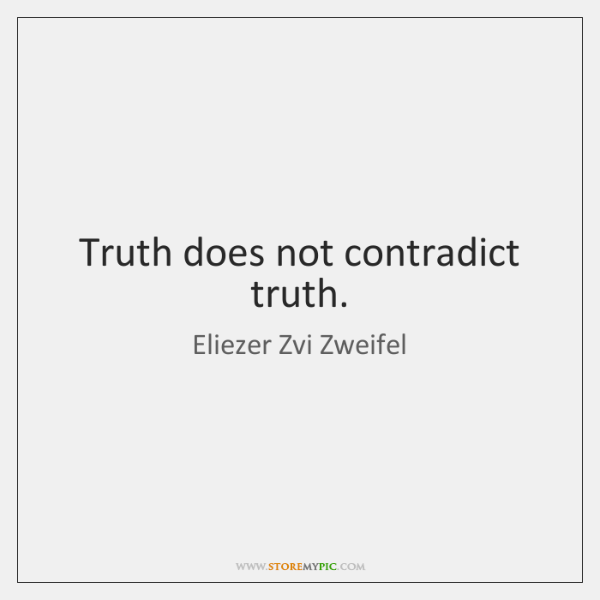 Truth does not contradict truth.