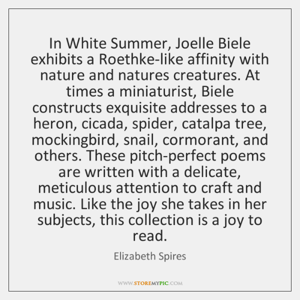 In White Summer, Joelle Biele exhibits a Roethke-like affinity with nature and ...