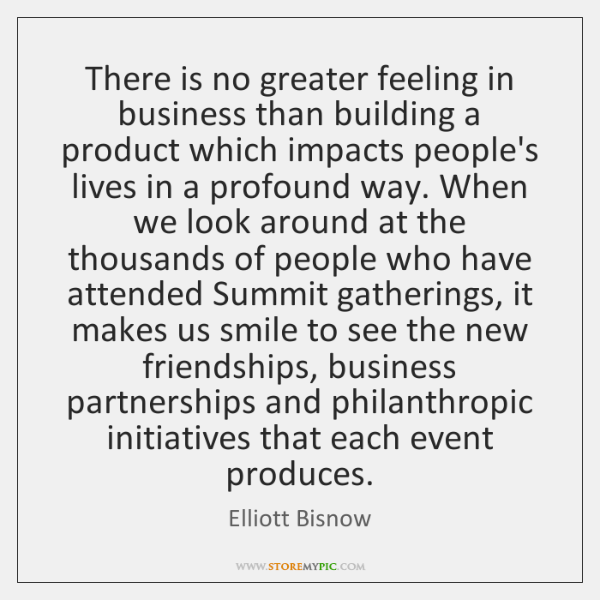There is no greater feeling in business than building a product which ...