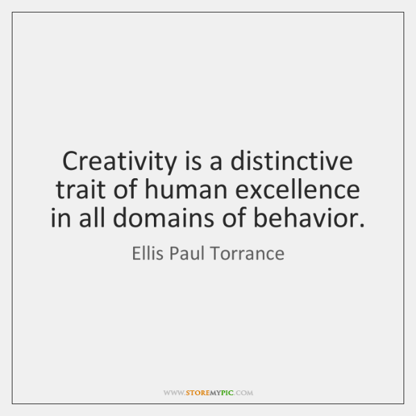 Creativity is a distinctive trait of human excellence in all domains of ...