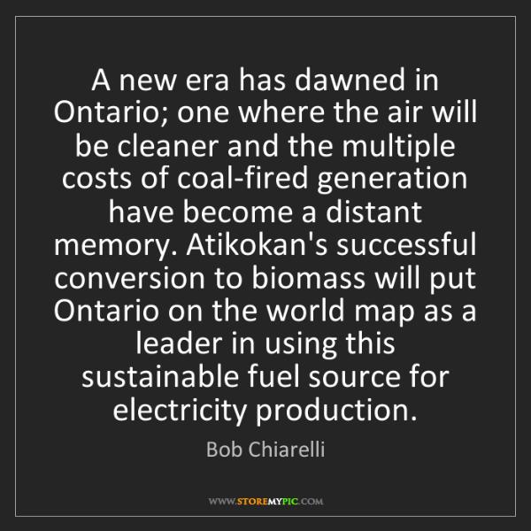 Bob Chiarelli: A new era has dawned in Ontario; one where the air will...