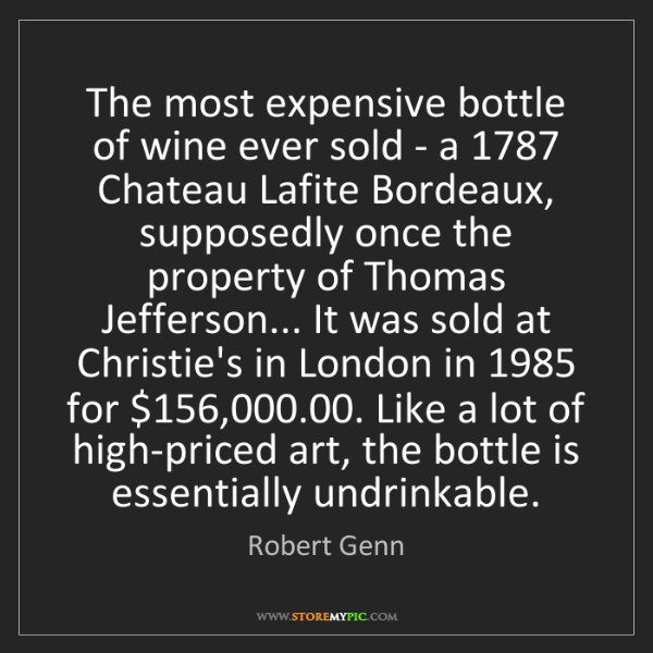 Robert Genn: The most expensive bottle of wine ever sold - a 1787...
