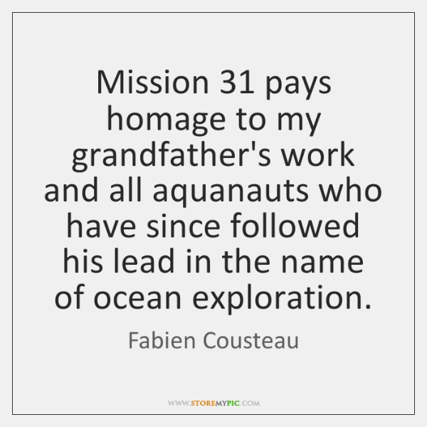 Mission 31 pays homage to my grandfather's work and all aquanauts who have ...